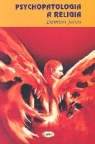 Psychopatologia a religia Strukturalne zbieżności pomiędzy zaburzeniami Janus Damian