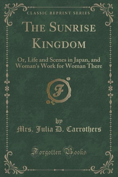 The Sunrise Kingdom Carrothers Mrs. Julia D.
