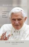 Świadek prawdy Biografia Benedykta XVI Guerriero Elio