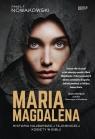 Maria Magdalena Prawdziwa historia najbardziej tajemniczej kobiety w Nowakowski  Paweł F.