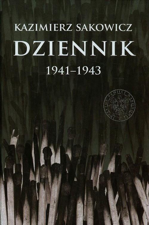 Dziennik Kazimierza Sakowicza 1941-1943 Wardzyńska Maria