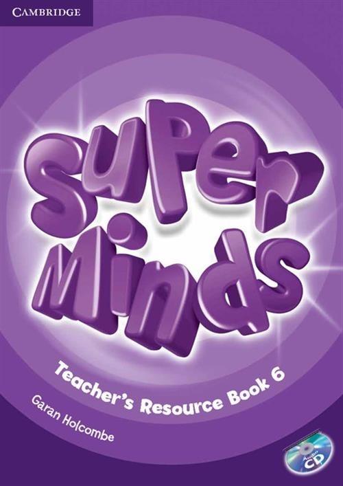 Super Minds 6 Teacher's Resource Book + CD Holcombe Garan