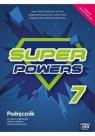 Super Powers kl.7. Podręcznik do języka angielskiego dla klasy siódmej szkoły podstawowej - Szkoła podstawowa 4-8. Reforma 2017