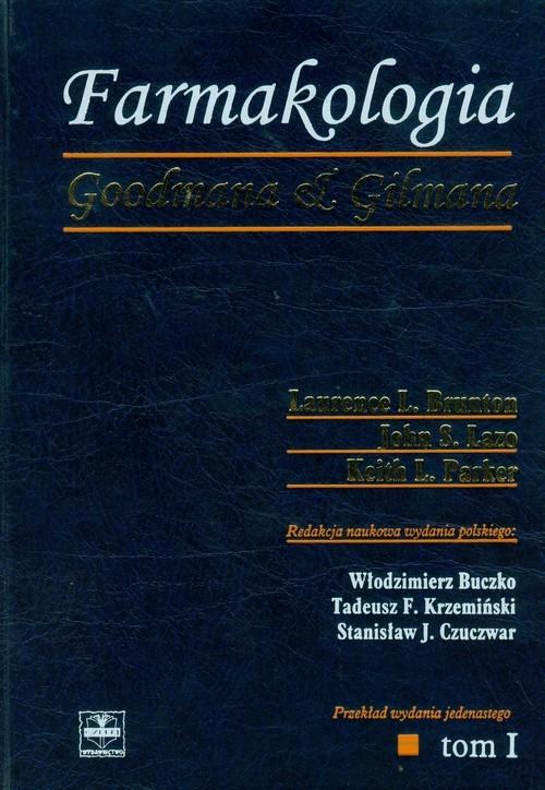 Farmakologia Goodmana & Gilmana Tom 1 Brunton Laurence L., Laza John S., Parker Keith L.