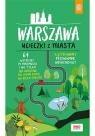 Warszawa. Ucieczki z miasta. Przewodnik weekendowy Flaczyńska Malwina, Flaczyński Artur