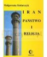 Iran. Państwo i religia Stolarczyk Małgorzata