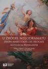 U źródeł melodramatu Joseph-Marie Loaisel de Tréogate. Antologia Zacharow Sebastian