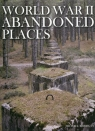 World War II Abandoned Places Kerrigan Michael