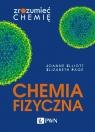 Chemia fizyczna Zrozumieć chemię Elliott Joanne, Page Elizabeth