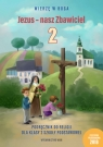 Jezus - nasz Zbawiciel Podręcznik do religii dla klasy 2 szkoły podstawowej