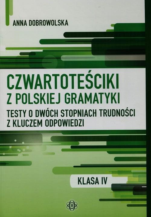 Czwartoteściki z polskiej gramatyki Dobrowolska Anna