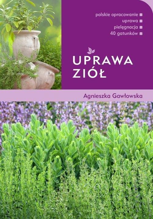 Uprawa ziół Gawłowska Agnieszka