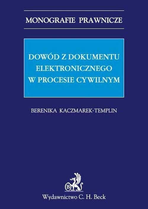 Dowód z dokumentu elektronicznego w procesie cywilnym Kaczmarek-Templin Berenika