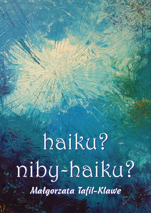 haiku niby-haiku? Tafil-Klawe Małgorzata