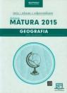 Geografia Nowa Matura 2015 Testy i arkusze z odpowiedziami Zakres rozszerzony