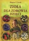 Zioła dla zdrowia dzieci Nowak Zbigniew T.