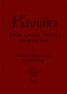 Kronika Polska, Litewska, Żmudzka y wszystkiey Rusi, Kijowskiey, Moskiewskiey, Siewierskiey, Wołyńskiey, Podolskiey, Podgorskiey, Podlaskiey, etc.,