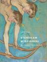 Stanisław Wyspiański. Na chęciach mi nie braknie