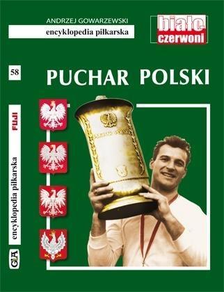 Encyklopedia piłkarska. Puchar Polski T.58 Andrzej Gowarzewski