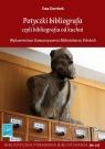 Potyczki bibliografa czyli bibliografia od kuchni Dombek Ewa