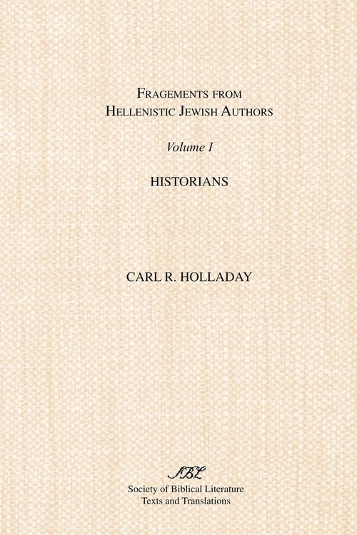 Fragments from Hellenistic Jewish Authors Holladay Carl R.