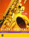 Bliżej muzyki Podręcznik Gimnazjum Przychodzińska Maria, Smoleńska-Zielińska Barbara