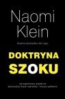 Doktryna szoku Jak współczesny kapitalizm wykorzystuje klęski Klein Naomi