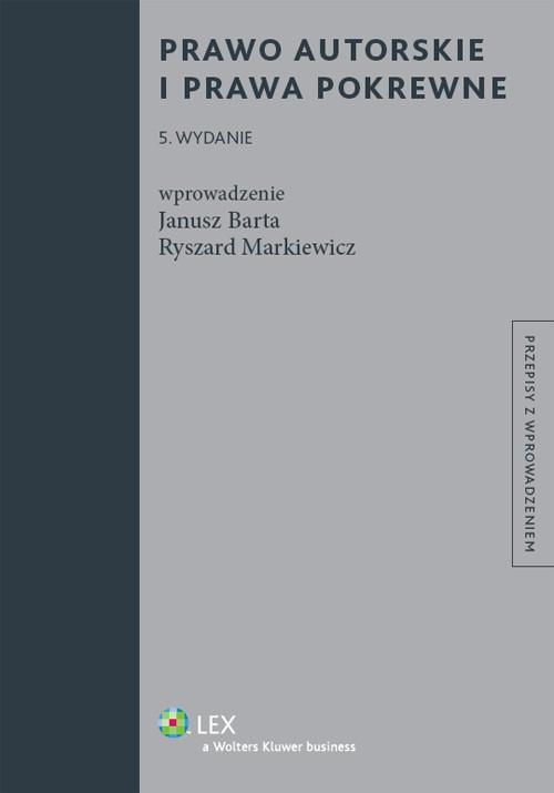 Prawo autorskie i prawa pokrewne Barta Janusz, Markiewicz Ryszard