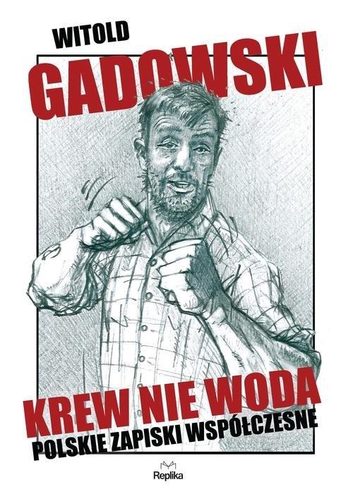 Krew nie woda Gadowski Witold