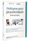 Delegowanie pracowników Nowe przepisy Rycak Magdalena, Podgórska-Rakiel Ewa, Szypniewski Michał