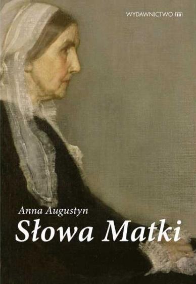 Słowa Matki Anna Augustyn