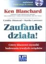Zaufanie działa! (audiobook) Cztery kluczowe czynniki budowania trwałych Blanchard Ken, Olmstead Cynthia, Lawrence Martha