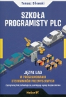 Szkoła programisty PLCJęzyk LAD w programowaniu sterowników Gilewski Tomasz