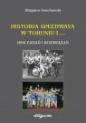 Historia speedwaya w Toruniu i....1959 zadań i rozwiązań Grochowski Zbigniew