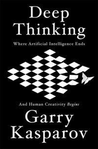 Deep Thinking Kasparov Garry