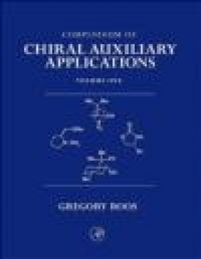 Compendium of Chiral Auxiliary Applications 3 vols Greg Roos,  Roos