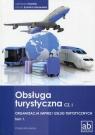 Obsługa turystyczna Część 1 Organizacja imprez i usług turystycznych Tom 1 Podręcznik