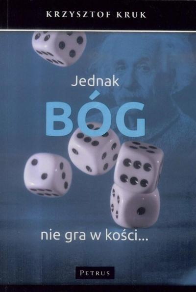 Jednak Bóg nie gra w kości... Krzysztof Kruk