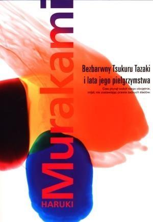 Bezbarwny Tsukuru Tazaki i lata jego pielgrzymstwa Murakami Haruki