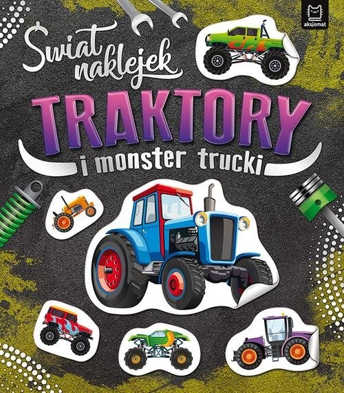 Świat naklejek. Traktory i monster trucki praca zbiorowa