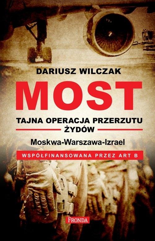 Most - tajna operacja przerzutu żydów Wilczak Dariusz