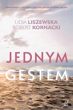 Jednym gestem Liszewska Lidia, Kornacki Robert