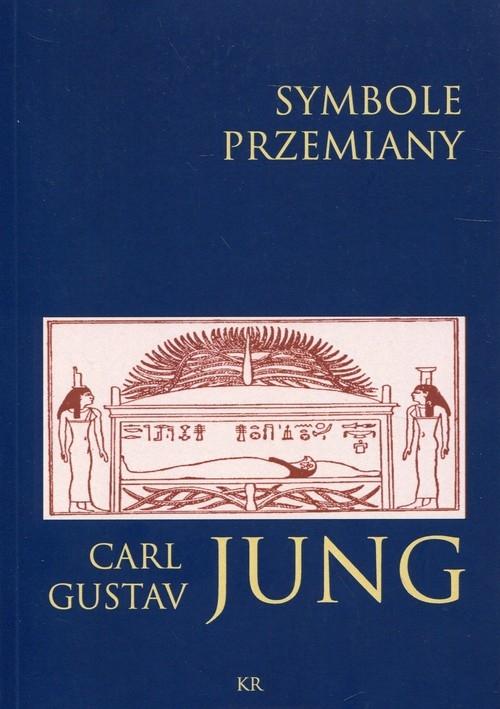 Symbole przemiany Jung Carl Gustav