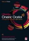 Ubuntu Oneiric Ocelot Przesiądź się na system open source