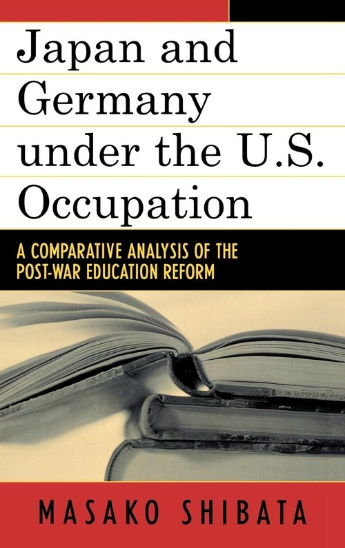 Japan and Germany Under the U.S. Occupation Shibata Masako