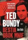 Ted Bundy. Bestia obok mnie. Historia znajomości z najsłynniejszym mordercą Rule Ann