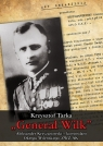 Generał Wilk Aleksander Krzyżanowski komendant Okręgu Wileńskiego ZWZ-AK