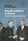 Kościół katolicki w Polsce rządzonej przez komunistów Łatka Rafał, Marecki Józef