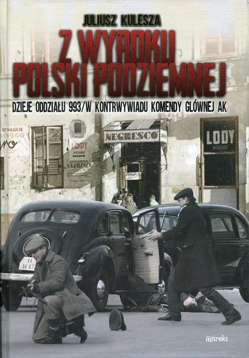 Z wyroku Polski Podziemnej Kulesza Juliusz