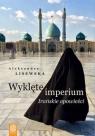 Wyklęte imperium Irańskie opowieści